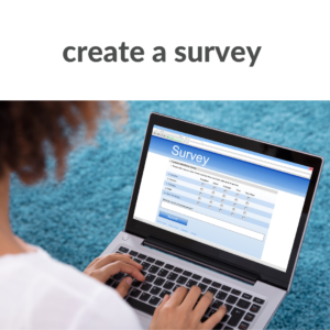 Create a survey for your target audience