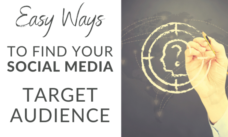 Easy Ways to Find Your Social Media Target Audience