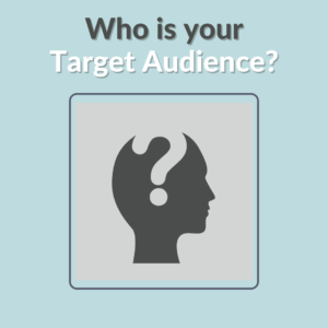 Who is your target audience