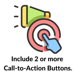 Include 2 or more Call-to-Action buttons