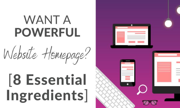 Want A Powerful Website Homepage_ 8 Essential Ingredients